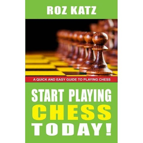 Start Playing Chess Today! - by  Rosalyn Katz (Paperback) - image 1 of 1