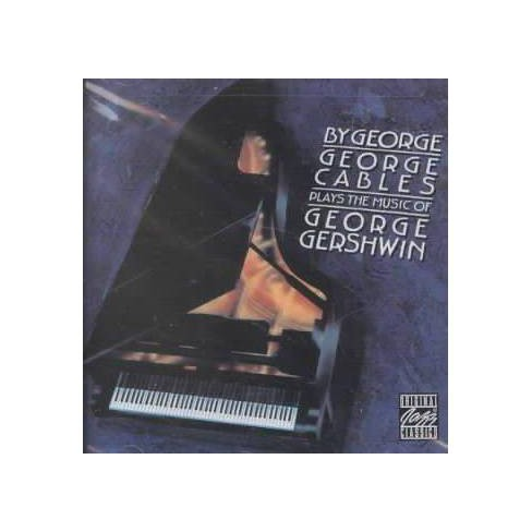 George  George; Cables Cables - By George:George Cables Plays the Music of George Gershwin (CD) - image 1 of 1
