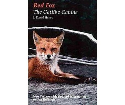 Red Fox : The Catlike Canine (Paperback) (J. David Henry) - image 1 of 1
