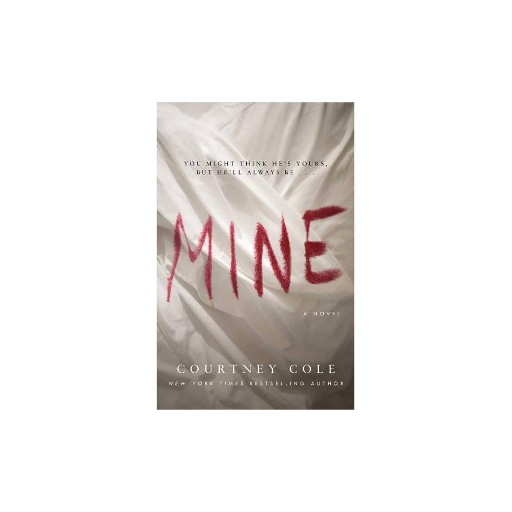 Mine - by Courtney Cole (Paperback)