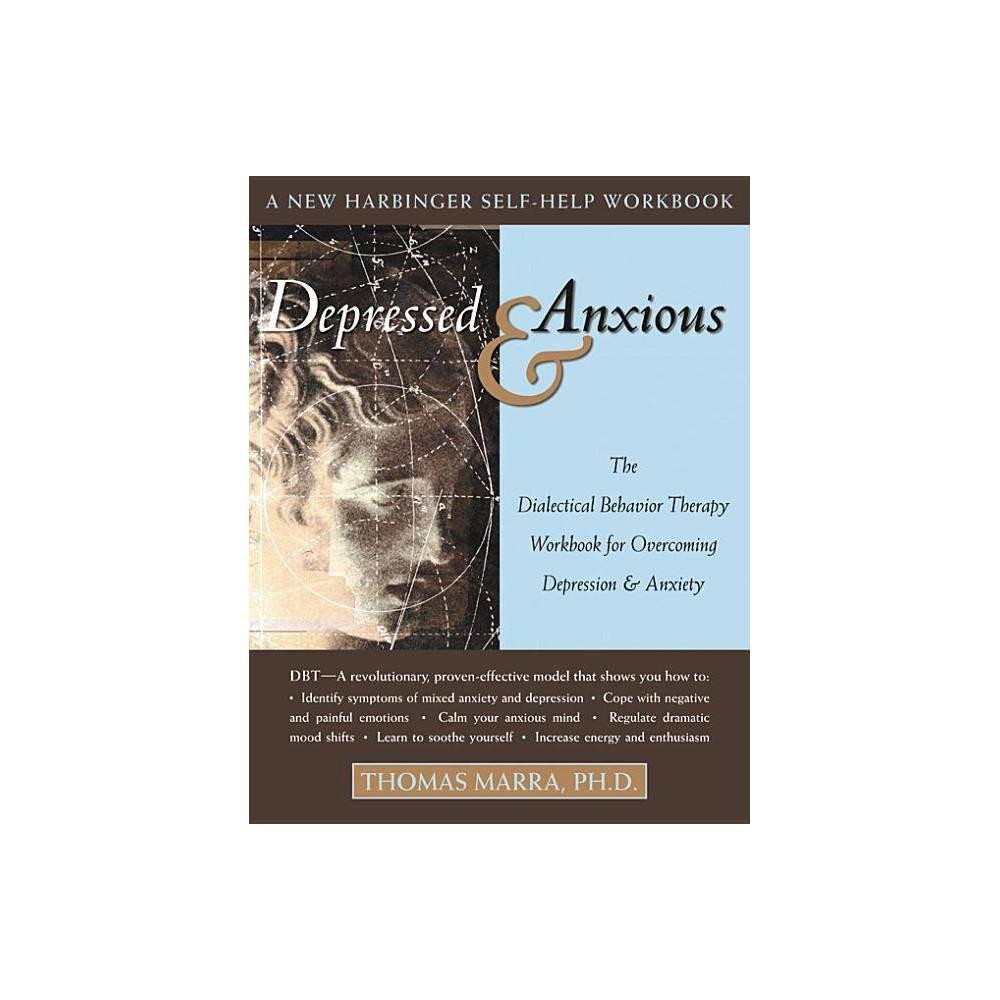 Depressed Anxious New Harbinger Self Help Workbook By Thomas Marra Paperback