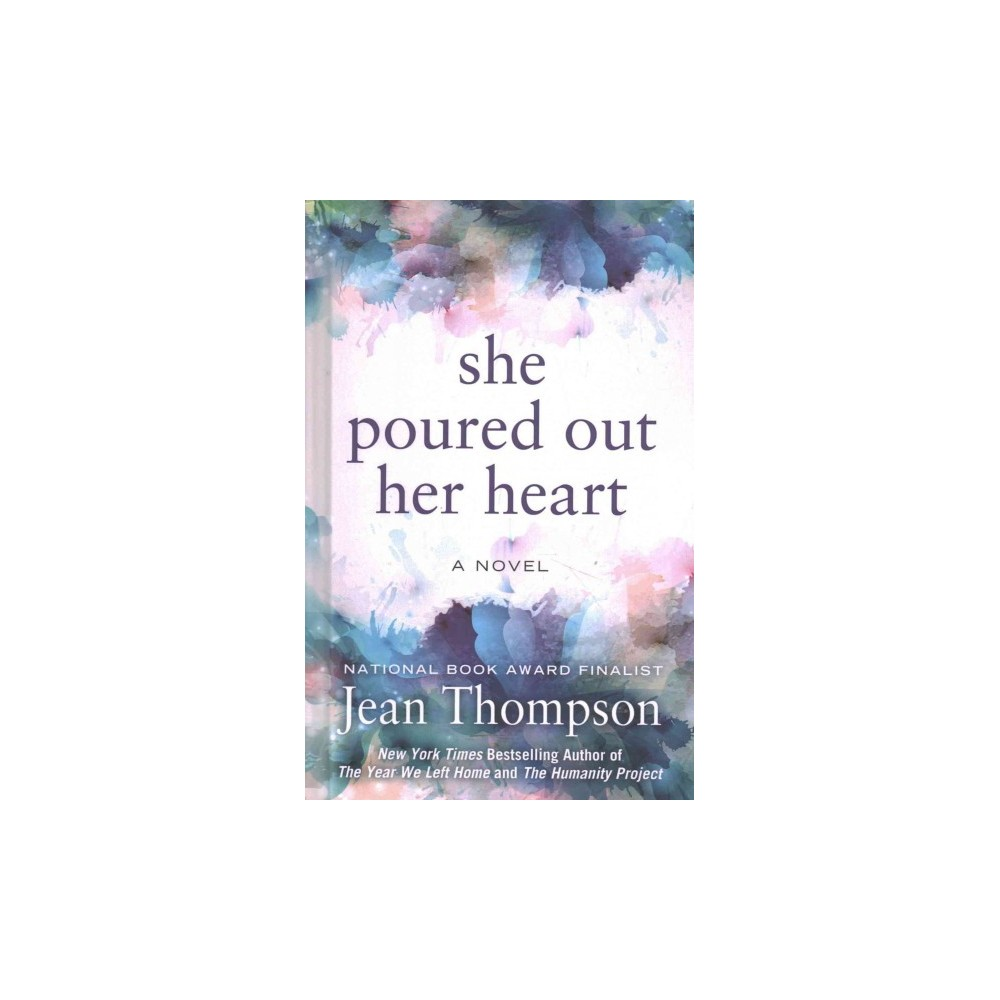 She Poured Out Her Heart (Large Print) (Hardcover) (Jean Thompson)