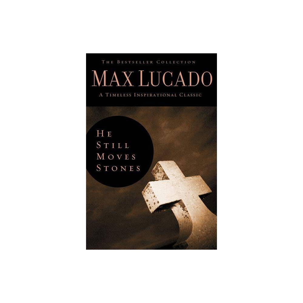 He Still Moves Stones Bestseller Collection By Max Lucado Hardcover