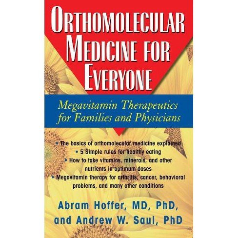 Orthomolecular Medicine for Everyone - by  Abram Hoffer & Andrew W Saul (Paperback) - image 1 of 1