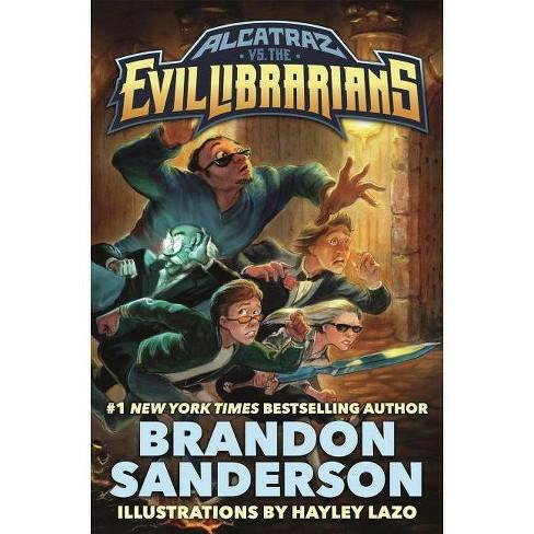 Alcatraz vs. the Evil Librarians - (Alcatraz Versus the Evil Librarians) by  Brandon Sanderson - image 1 of 1