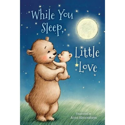 While You Sleep, Little Love (Padded) - by  Michelle Prater Burke (Board Book)