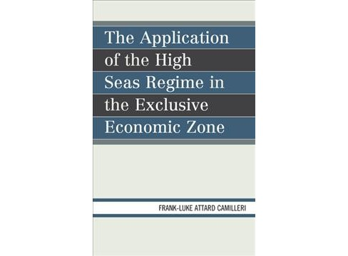 Application of the High Seas Regime in the Exclusive Economic Zone -  (Hardcover) - image 1 of 1