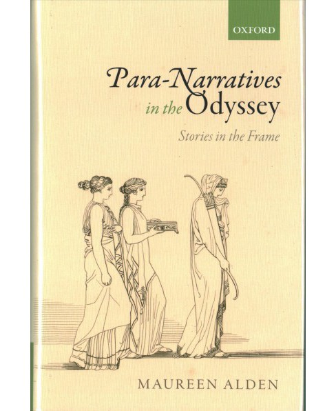 Para-Narratives in the Odyssey : Stories in the Frame -  by Maureen Alden (Hardcover) - image 1 of 1