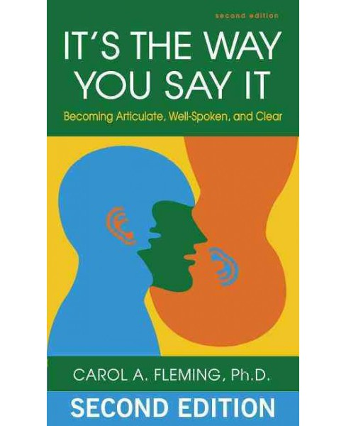 It's the Way You Say It : Becoming Articulate, Well-spoken, and Clear -  (Paperback) - image 1 of 1
