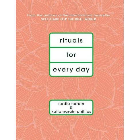 Rituals for Every Day - by  Katia Narain Phillips & Nadia Narain (Hardcover) - image 1 of 1