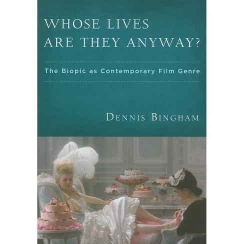 Whose Lives Are They Anyway? - by  Dennis Bingham (Paperback) - image 1 of 1