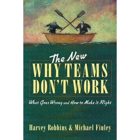 The New Why Teams Don't Work - 2 Edition by  Harvey Robbins & Michael Finley & Michael Finley - image 1 of 1