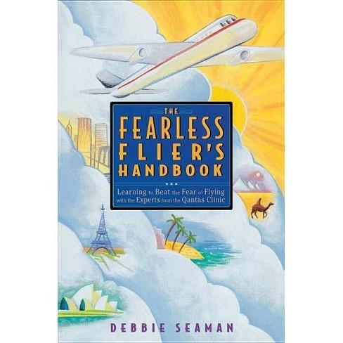The Fearless Flier's Handbook - by  Debbie Seaman (Paperback) - image 1 of 1