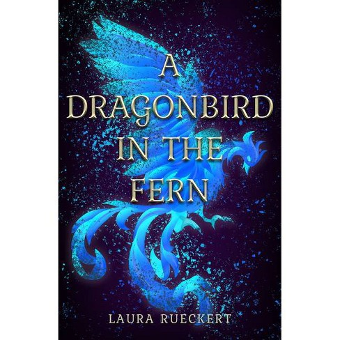 A Dragonbird in the Fern - by  Laura Rueckert (Paperback) - image 1 of 1