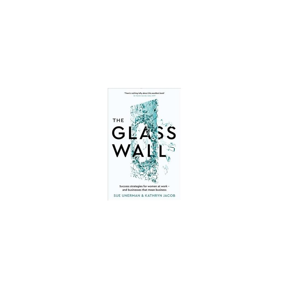 Glass Wall : Success Strategies for Women at Work - and Businesses That Mean Business (Paperback) (Sue