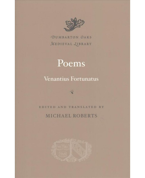 Poems -  (Dumbarton Oaks Medieval Library) by Venantius Fortunatus (Hardcover) - image 1 of 1