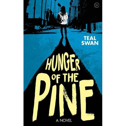 Hunger of the Pine - by  Teal Swan (Paperback) - image 1 of 1