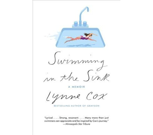 Swimming in the Sink (Reprint) (Paperback) (Lynne Cox) - image 1 of 1