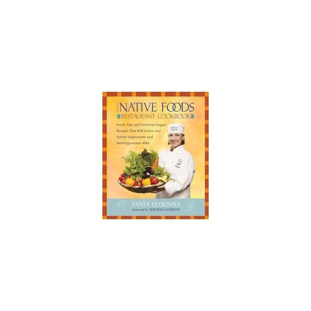 Native Foods Restaurant Cookbook (Paperback) (Tanya Petrovna)