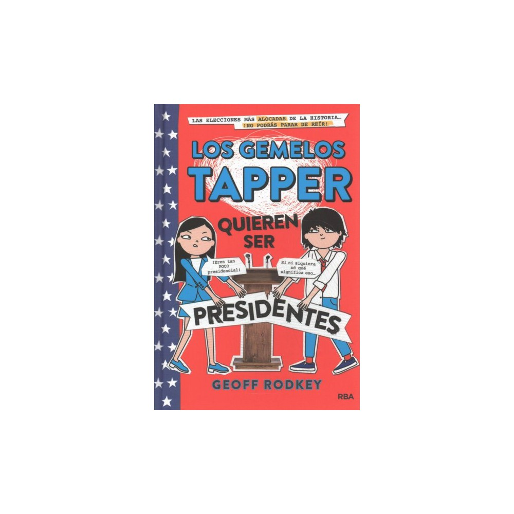 Los gemelos Tapper quieren ser presidentes / The Tapper Twins Run for President - (Hardcover)