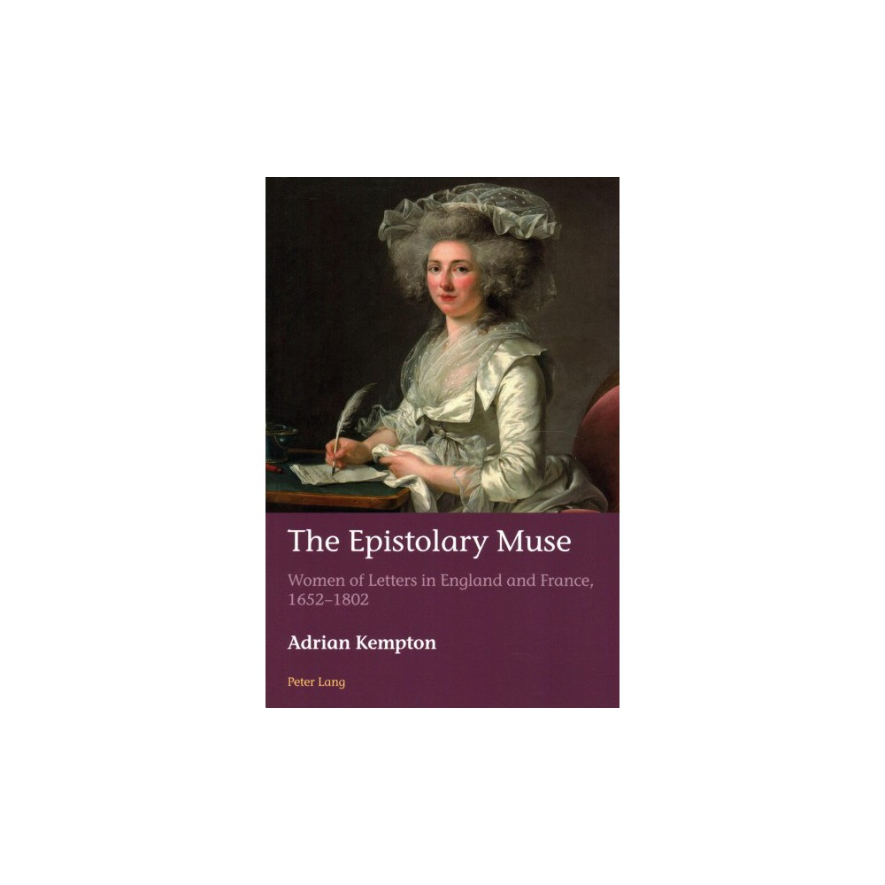 Epistolary Muse : Women of Letters in England and France 1652-1802 (New) (Paperback) (Adrian Kempton)