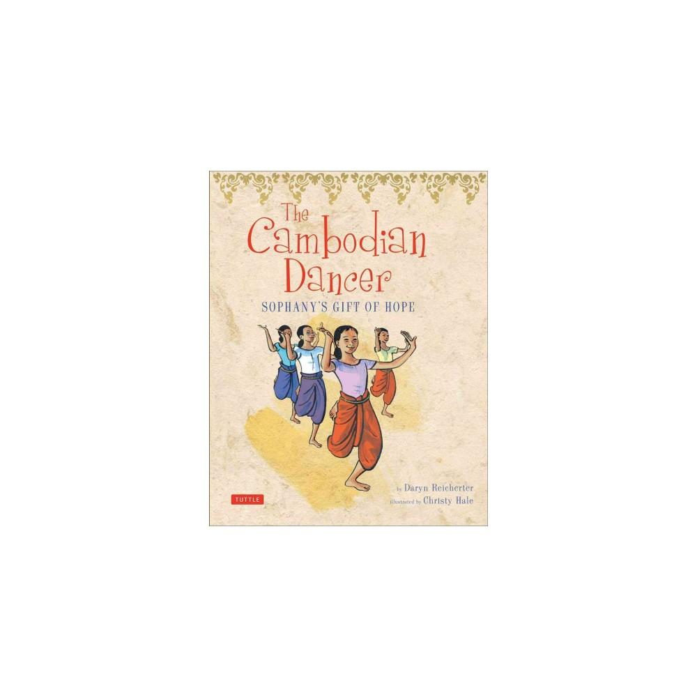 Cambodian Dancer : Sophany's Gift of Hope (Hardcover) (Daryn Reicherter)