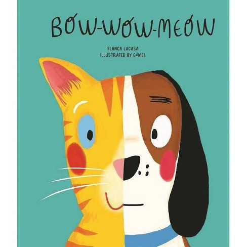 Bow-Wow-Meow - (Egalité) by  Blanca Lacasa (Hardcover) - image 1 of 1