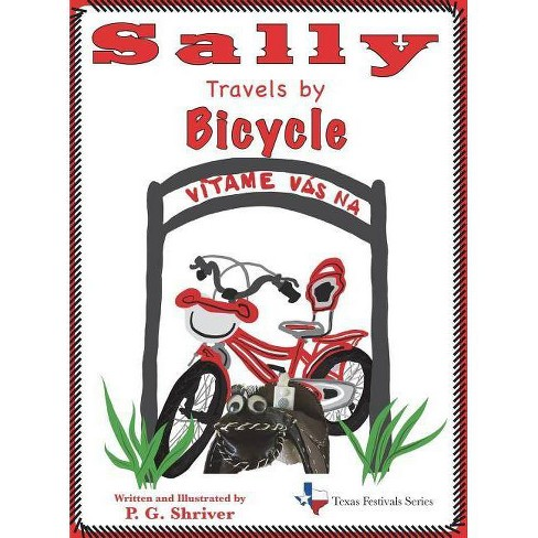 Sally Travels by Bicycle - (Texas Festivals) by  Pg Shriver (Hardcover) - image 1 of 1