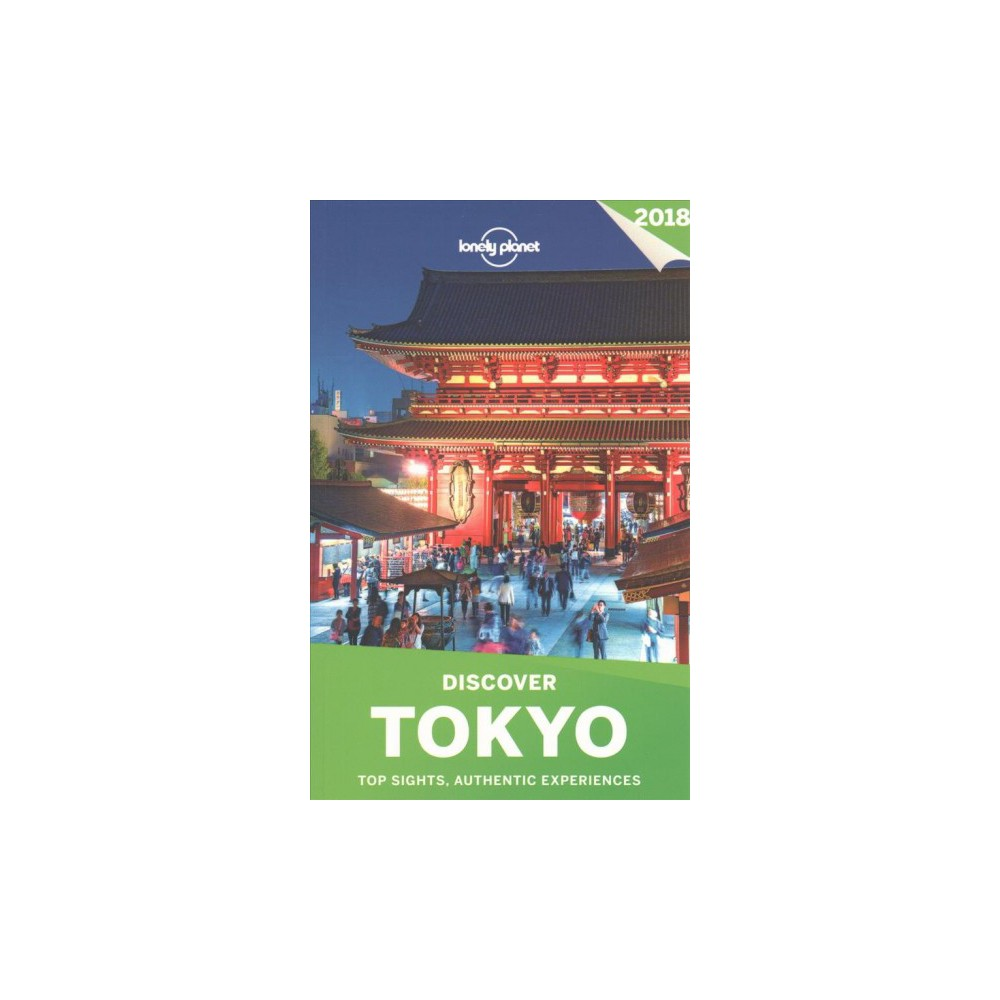 Lonely Planet Discover 2018 Tokyo - by Rebecca Milner & Simon Richmond (Paperback)