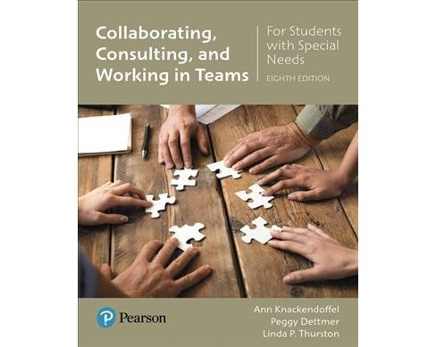 Collaborating, Consulting, and Working in Teams for Students With Special Needs (Paperback) (Ann - image 1 of 1