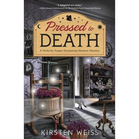 Pressed to Death (Paperback) (Kirsten Weiss) - image 1 of 1