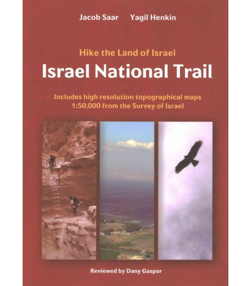 Israel National Trail : The Jeusalem Trail, Recommended Alternate Routes, and the Best 25 Day Hikes in - image 1 of 1