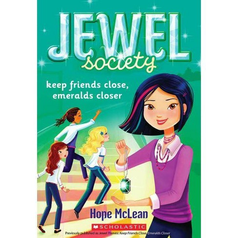 Keep Friends Close, Emeralds Closer - (Jewel Society) by Hope McLean  (Paperback)