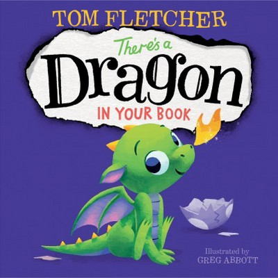 There's a Dragon in Your Book - by Tom Fletcher (Hardcover)