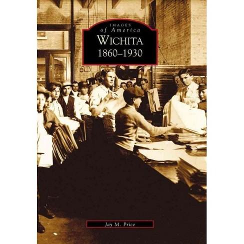 Wichita: 1860-1930 - image 1 of 1
