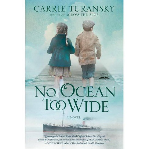 No Ocean Too Wide - (McAlister Family) by  Carrie Turansky (Paperback) - image 1 of 1