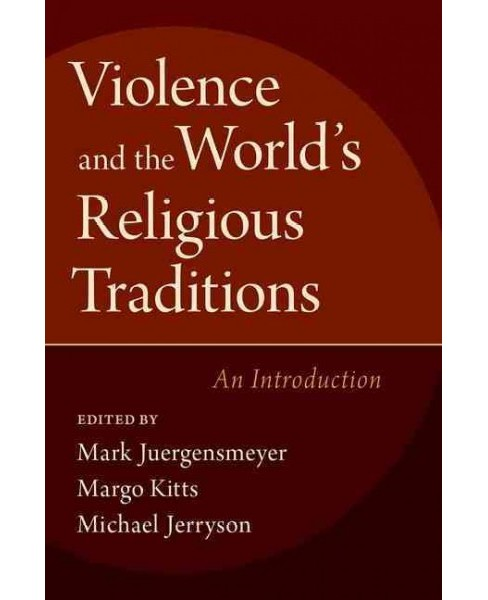 Violence and the World's Religious Traditions : An Introduction (Hardcover) - image 1 of 1