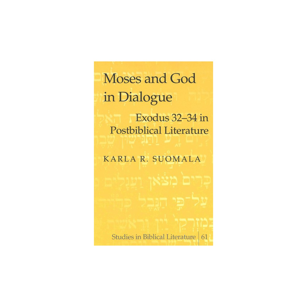 Moses and God in Dialogue ( Studies in Biblical Literature, V. 61) (Hardcover)