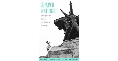 Shaper Nations : Strategies for a Changing World (Hardcover) - image 1 of 1