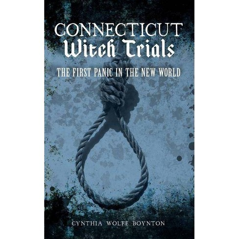 Connecticut Witch Trials - by  Cynthia Wolfe Boynton (Hardcover) - image 1 of 1