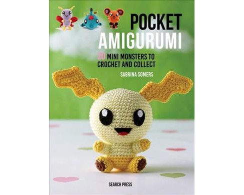 Pocket Amigurumi : 20 Mini Monsters to Crochet & Collect (Hardcover) (Sabrina Somers) - image 1 of 1