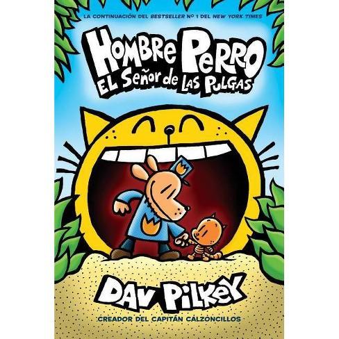 Hombre Perro: El Se�or de Las Pulgas (Dog Man: Lord of the Fleas), Volume 5 - by  Dav Pilkey - image 1 of 1