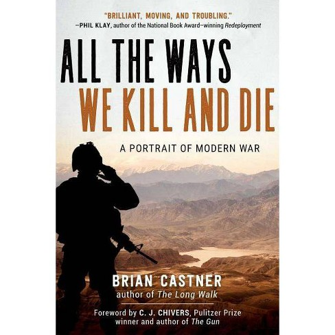 All the Ways We Kill and Die - by  Brian Castner (Paperback) - image 1 of 1