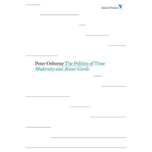 Politics of Time - (Radical Thinkers) 2 Edition by  Peter Osborne (Paperback) - image 1 of 1