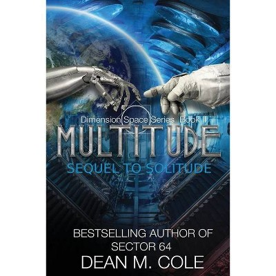 Multitude - (Dimension Space) by  Dean M Cole (Paperback)