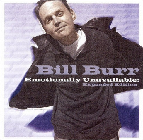 Bill burr - Emotionally unavailable:Expanded edit [Explicit Lyrics] (CD) - image 1 of 1