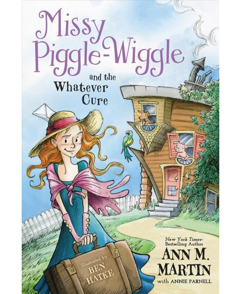 Missy Piggle-Wiggle and the Whatever Cure (Reprint) (Paperback) (Ann M. Martin) - image 1 of 1