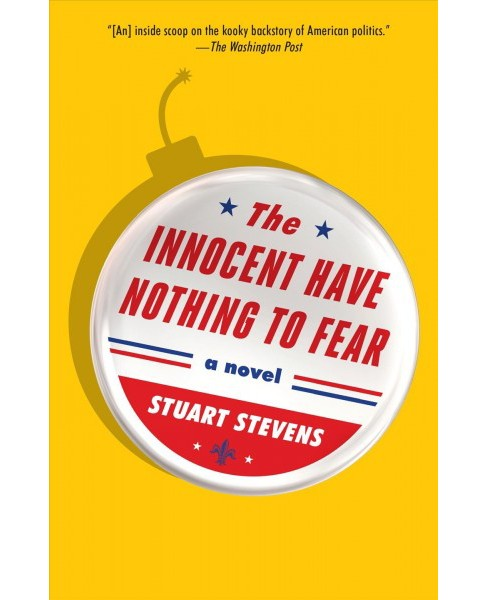 Innocent Have Nothing to Fear (Reprint) (Paperback) (Stuart Stevens) - image 1 of 1