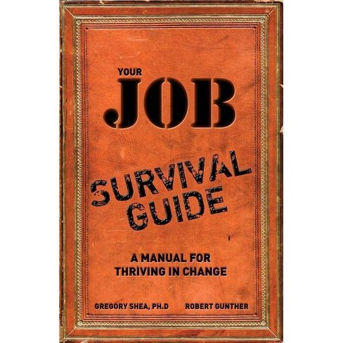 Your Job Survival Guide - by  Gregory Shea & Robert E Gunther (Paperback) - image 1 of 1
