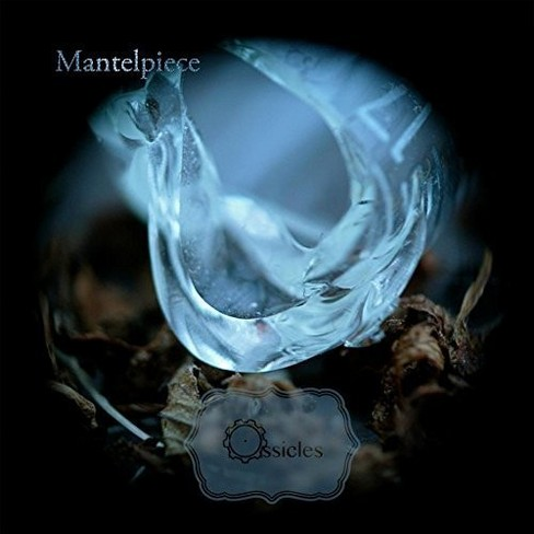 Ossicles - Mantelpiece (CD) - image 1 of 1